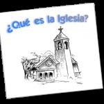 Qué es la Iglesia